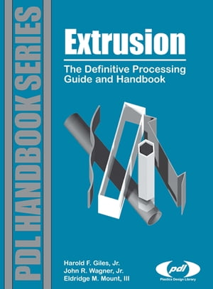Extrusion The Definitive Processing Guide and Handbook