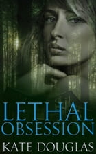Lethal Obsession by Kate Douglas