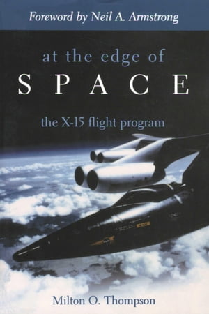 At the Edge of Space The X-15 Flight Program