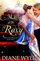 Magic at the Roxy by Diane Wylie