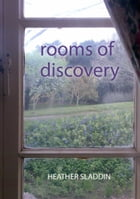 rooms of discovery by Heather Sladdin