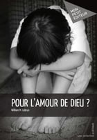 Pour l'amour de Dieu ? by William M. Lebrun