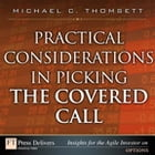 Practical Considerations in Picking the Covered Call by Michael C. Thomsett
