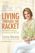 Living through the Racket by Corina Morariu