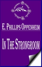 In the Strongroom by E. Phillips Oppenheim