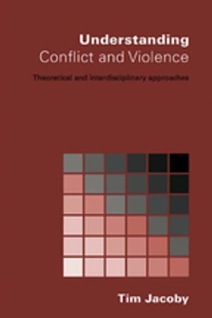 Understanding Conflict and Violence Theoretical and Interdisciplinary Approaches
