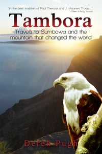 Tambora: Travels to Sumbawa and the mountain that changed the world