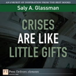 Book Crises Are Like Little Gifts by Saly A. Glassman