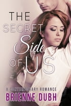 The Secret Side of us: A Contemporary Romance by Brienne Dubh