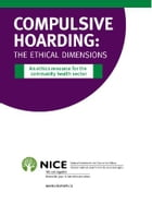 Compulsive Hoarding: The Ethical Dimensions by National Initiative for the Care of the Elderly