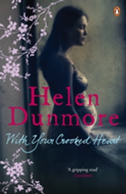 Book With Your Crooked Heart by Helen Dunmore