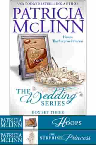 The Wedding Series Box Set Three: Book 6, The Surprise Princess, and Hoops prequel