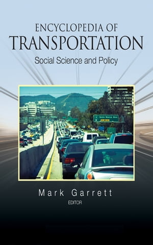 Encyclopedia of Transportation Social Science and Policy
