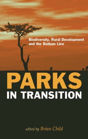 "Parks in Transition ""Biodiversity,  Rural Development and the Bottom Line"""