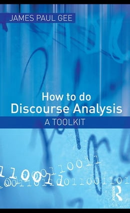Book How to Do Discourse Analysis: A Toolkit by Gee, James Paul