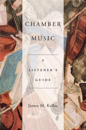 Chamber Music A Listener's Guide