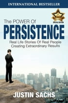 The Power of Persistence by Justin Sachs