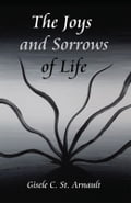 The Joys and Sorrows of Life 2567e93c-7dc0-4324-835e-8e82688efef6