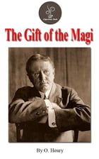 The Gift of the Magi by O. Henry (FREE Audiobook Included!) by O. Henry