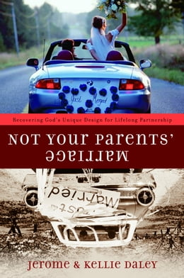 Book Not Your Parents' Marriage: Bold Partnership for a New Generation by Jerome Daley