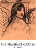 The Fragrant Garden by F.L. Hamill