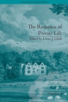 The Romance of Private Life: by Sarah Harriet Burney