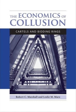 Book The Economics of Collusion: Cartels and Bidding Rings by Robert C. Marshall