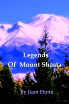 Legends of Mount Shasta by Juan Hunu