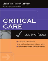 Critical Care: Just the Facts: Just the Facts