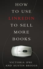 How to Use LinkedIn to Sell More Books by Austin Briggs