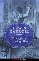 Through the Looking Glass (Diversion Classics) by Lewis Carroll