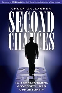 Second Chances: 23 Steps to Transforming Adversity Into Opportunity