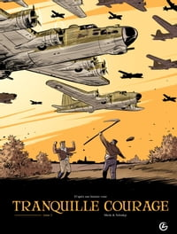 Tranquille courage - tome 2 - tome 2