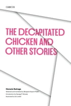The Decapitated Chicken and Other Stories by Horacio Quiroga
