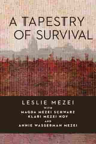 A Tapestry of Survival by Leslie Mezei