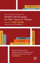 The Oberon Book of Modern Monologues for Men: Teens to Thirties by Dee Cannon