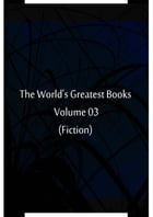 The World's Greatest Books Volume 03 (Fiction) by Hammerton and Mee