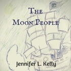 The Moon People by Jennifer L. Kelly