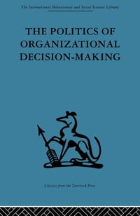 The Politics of Organizational Decision-Making