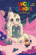 Uncle Grandpa #1 by Zac Gorman