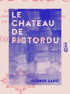 Le Chateau de Pictordu by George Sand
