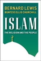 Islam: The Religion and the People by Bernard Ellis Lewis