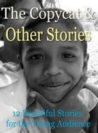 The Copycat and Other Stories by Mary E. Wilkins Freeman