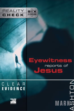 Book Clear Evidence: Eyewitness Reports of Jesus by Mark Ashton