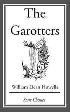 The Garotters by William Dean Howells