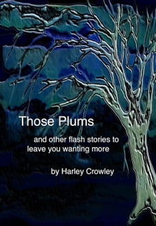 Those Plums and Other Stories
