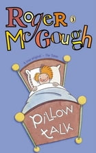 Pillow Talk: A Book of Poems by Roger McGough