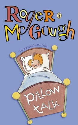 Book Pillow Talk: A Book of Poems by Roger McGough