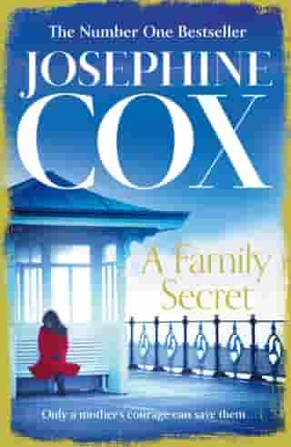 A Family Secret: No. 1 Bestseller of family drama by Josephine Cox