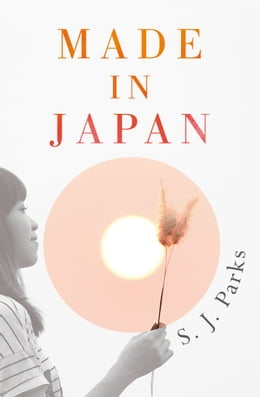Book Made In Japan by S. J. Parks